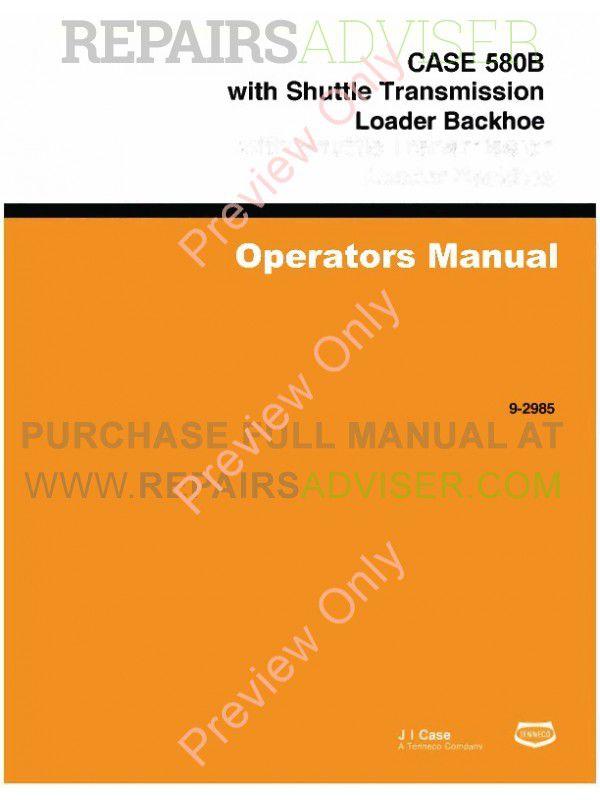 Case 580B with Shuttle Transmission Loader Backhoe Operators Manual PDF